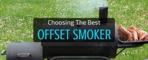 The Best Offset Smoker Reviews: A Complete Rundown